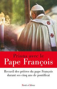 PRIONS AVEC LE PAPE FRANCOIS