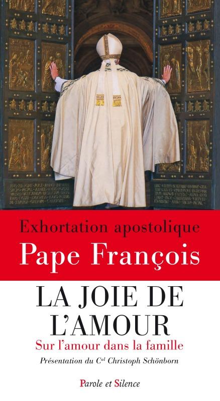 LA JOIE DE L'AMOUR. EXHORTATION APOSTOLIQUE SUR L AMOUR DANS