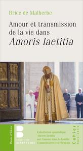 AMOUR ET TRANSMISSION DE LA VIE DANS AMORIS LAETITIA