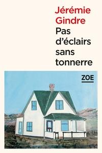 PAS D'ECLAIRS SANS TONNERRE