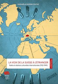 LA VOIX DE LA SUISSE A L'ETRANGER. RADIO ET RELATIONS CULTURELLES INT
