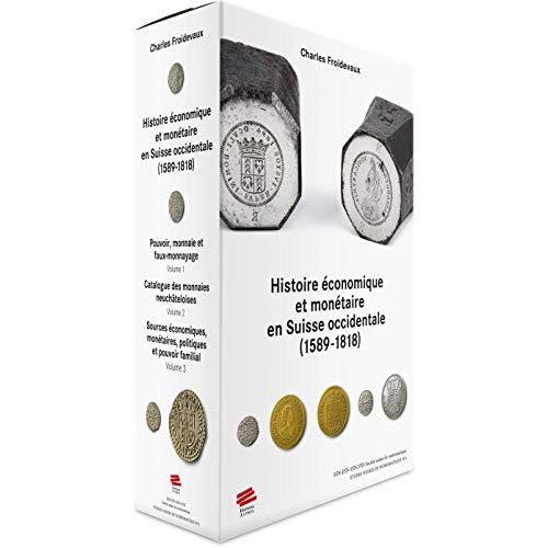 HISTOIRE ECONOMIQUE ET MONETAIRE EN SUISSE OCCIDENTALE (1589-1818)