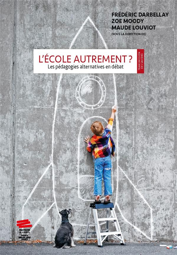 L'ECOLE AUTREMENT? LES PEDAGOGIES ALTERNATIVES EN DEBAT