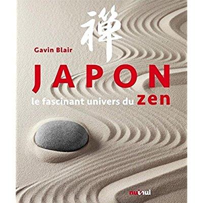 JAPON L'UNIVERS FASCINANT DU ZEN