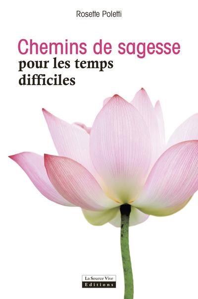 CHEMINS DE SAGESSE POUR LES TEMPS DIFFICILES