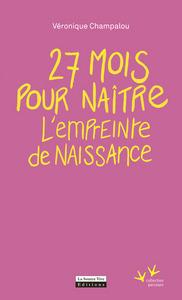 27 MOIS POUR NAITRE - L'EMPREINTE DE NAISSANCE