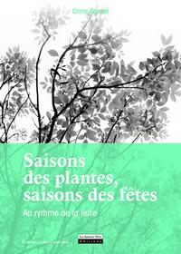 SAISONS DES PLANTES, SAISONS DES FETES. AU RYTHME