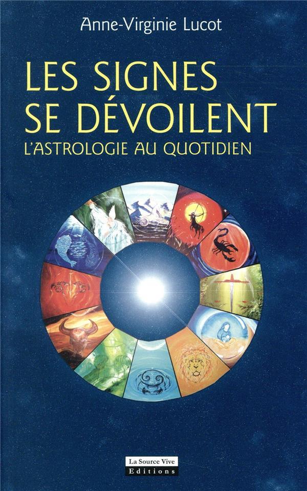 QUAND LES SIGNES SE DEVOILENT : L'ASTROLOGIE AU QUOTIDIEN