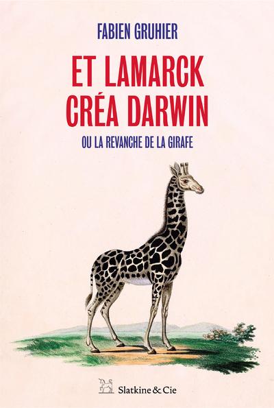 ET LAMARCK CREA DARWIN