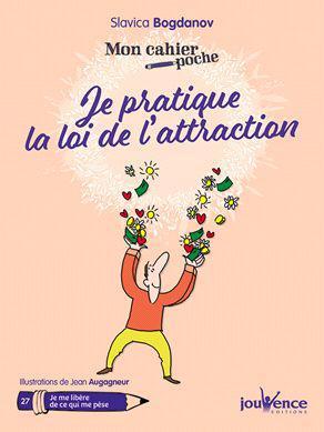 CAHIER POCHE JE PRATIQUE LA LOI DE L'ATTRACTION (MON)
