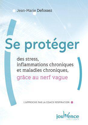 SE PROTEGER DES STRESS INFLAMMATIONS CHRONIQUES MALADIES CHRONIQUES NERF VAGUE