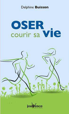 OSER COURIR SA VIE