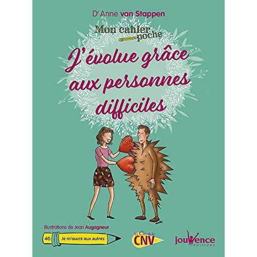 CAHIER POCHE J'EVOLUE GRACE AUX PERSONNES DIFFICILES (MON)