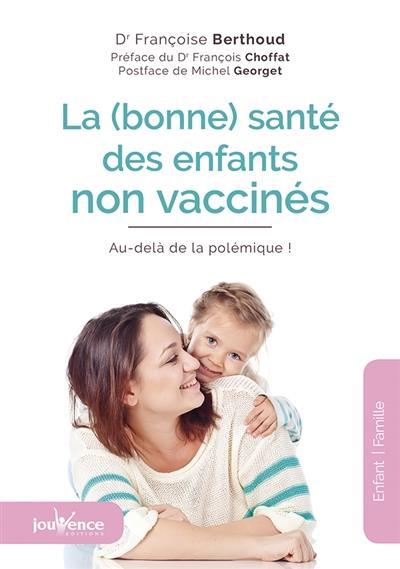 BONNE SANTE DES ENFANTS NON VACCINES (LA)