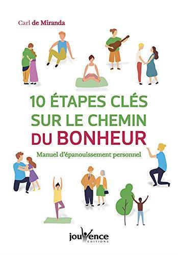 10 ETAPES CLES SUR LE CHEMIN DU BONHEUR