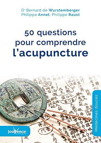 50 QUESTIONS POUR COMPRENDRE L'ACUPUNCTURE
