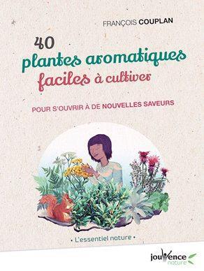 40 PLANTES AROMATIQUES FACILES A CULTIVER