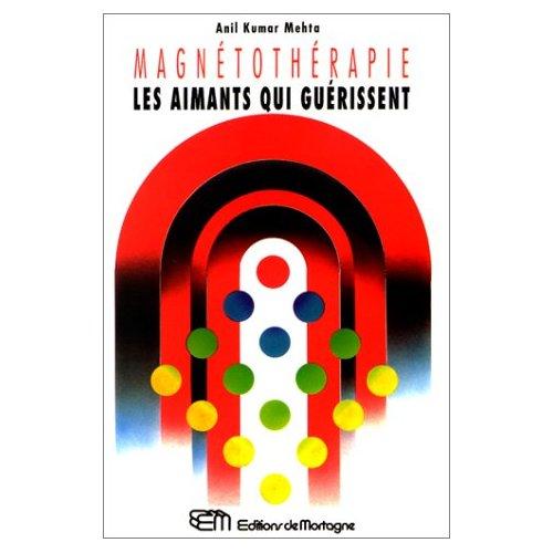 MAGNETOTHERAPIE - LES AIMANTS QUI GUERISSENT
