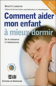 COMMENT AIDER MON ENFANT A MIEUX DORMIR - DE LA NAISSANCE A L'ADOLESCENCE