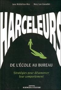 HARCELEURS - DE L'ECOLE AU BUREAU - STRATEGIES POUR DESAMORCER LEUR COMPORTEMENT