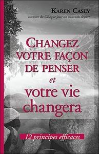 CHANGEZ VOTRE FACON DE PENSER ET VOTRE VIE CHANGERA