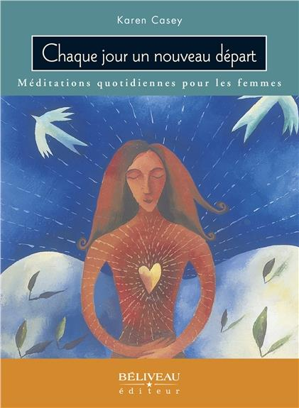 CHAQUE JOUR UN NOUVEAU DEPART - MEDITATIONS QUOTIDIENNES POUR LES FEMMES