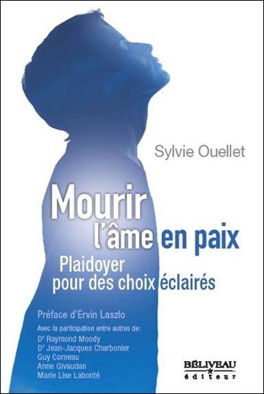 MOURIR L'AME EN PAIX - PLAIDOYER POUR DES CHOIX ECLAIRES