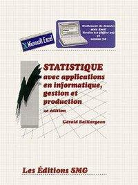 STATISTIQUE AVEC APPLICATIONS EN INFORMATIQUE, GESTION ET PRODUCTION (TRAITEMENT DE DONNEES AVEC EXC