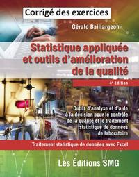 STATISTIQUE APPLIQUEE ET OUTILS D'AMELIORATION DE LA QUALITE. CORRIGE DES EXERCICES (4. ED.)