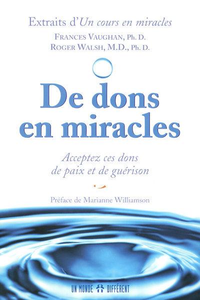 DE DONS EN MIRACLES - ACCEPTEZ CES DONS DE PAIX ET DE GUERISON