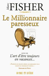 LE MILLIONNAIRE PARESSEUX