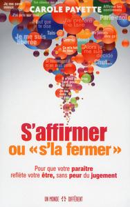 "S'AFFIRMER OU ""S'LA FERMER"""