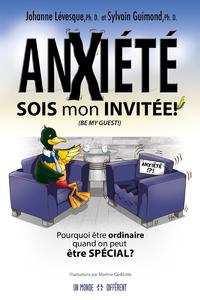 ANXIETE : SOIS MON INVITEE !