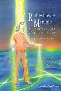 RADIESTHESIE MENTALE - MEDECINES DOUCES