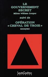 GOUVERNEMENT SECRET & OPERATION CHEVAL DE TROIE