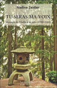 TU SERAS MA VOIX - MESSAGES DE VLADIK A SA MERE (1980 - 2001)