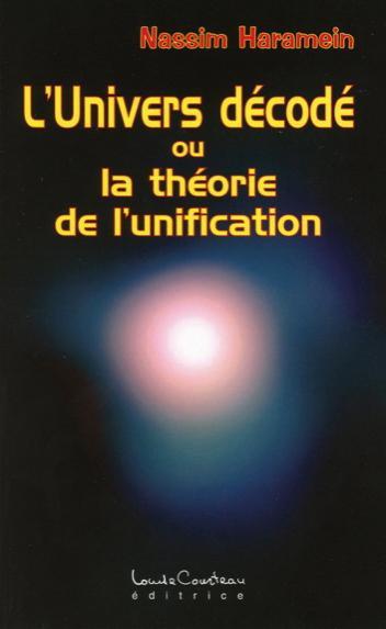 L'UNIVERS DECODE OU LA THEORIE DE L'UNIFICATION