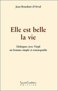 ELLE EST BELLE LA VIE - DIALOGUES AVEC VIRGIL