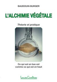 L'ALCHIMIE VEGETALE - THEORIE ET PRATIQUE