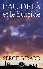 L'AU-DELA ET LE SUICIDE. CE QUE TOUTE PERSONNE CONCERNEE DEVRAIT