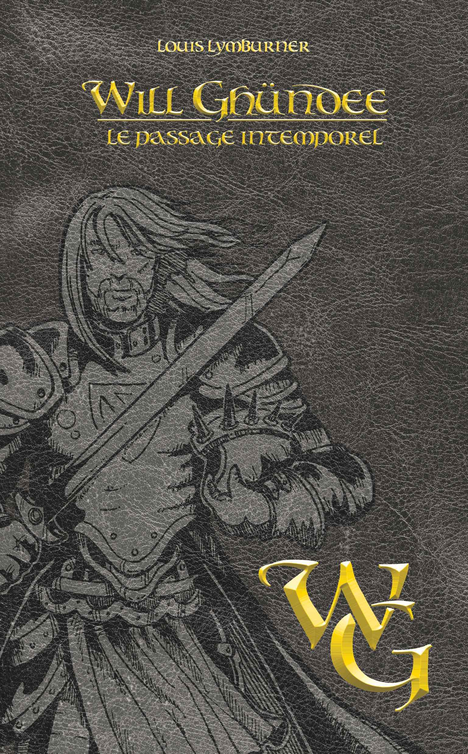 WILL GHUNDEE - TOME 2 LE PASSAGE INTEMPOREL