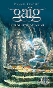 GAIG - TOME 1 LA PRPHETIE DES NAINS