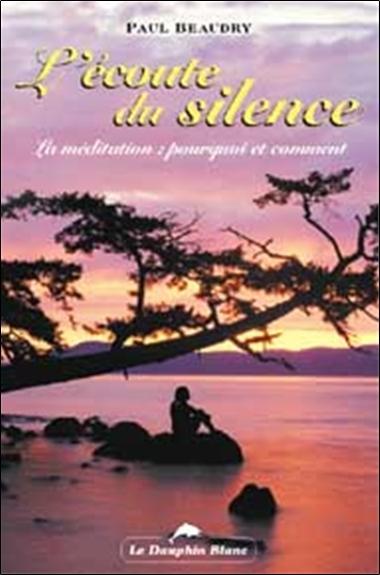ECOUTE DU SILENCE - LA MEDITATION