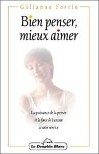 BIEN PENSER. MIEUX AIMER