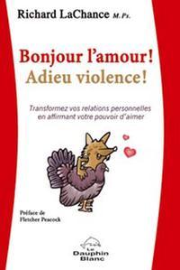 BONJOUR L'AMOUR ! ADIEU VIOLENCE !