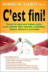 C'EST FINI ! CESSEZ DE FUMER POUR TOUJOURS