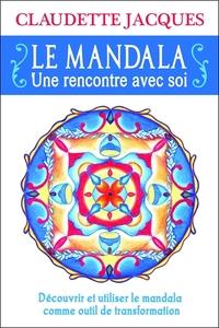 LE MANDALA - UNE RENCONTRE AVEC SOI