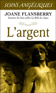 L'ARGENT - SOINS ANGELIQUES