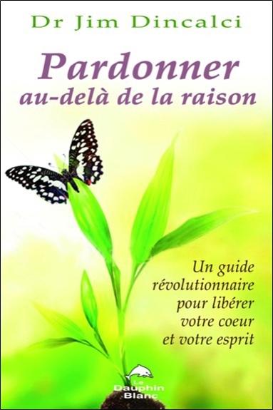 PARDONNER AU-DELA DE LA RAISON