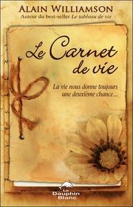 LE CARNET DE VIE - LA VIE NOUS DONNE TOUJOURS UNE DEUXIEME CHANCE...
